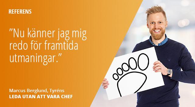 Marcus Berglund på Tyrens har gått utbildningen Leda utan att vara chef hos Framfot